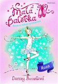 Darcey Bussellová: Malá baletka Rosa a Labutí princezna cena od 135 Kč