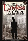 William Sutton: Lawless a ďábel z Euston Square cena od 232 Kč