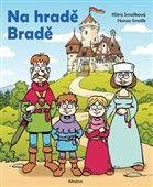 Klára Smolíková: Na hradě Bradě cena od 169 Kč