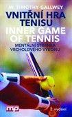 W. Timothy Gallwey: Vnitřní hra tenisu (Inner Game od Tennis) cena od 203 Kč