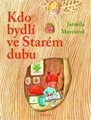 Jarmila Marešová: Kdo bydlí ve starém dubu? cena od 131 Kč