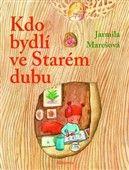 Jarmila Marešová: Kdo bydlí ve starém dubu cena od 128 Kč