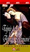 Robin Maxwell: Tajný deník Anny Boleynové cena od 93 Kč