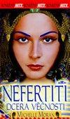 Michelle Moran: Nefertiti - Dcera věčnosti cena od 105 Kč
