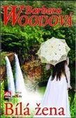 Barbara Woodová: Bílá žena cena od 209 Kč