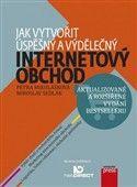 Petra Mikulášková: Jak vytvořit úspěšný a výdělečný internetový obchod cena od 311 Kč