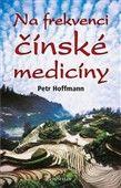 Petr Hoffmann: Na frekvenci čínské medicíny cena od 223 Kč