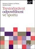 Jan Pinkava: Trestněprávní odpovědnost ve sportu cena od 197 Kč