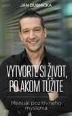 Ján Dubnička: Vytvorte si život, po akom túžite cena od 263 Kč