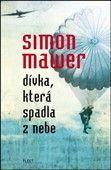 Simon Mawer: Dívka, která spadla z nebe cena od 180 Kč