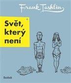 Frank Tashlin: Svět, který není cena od 100 Kč
