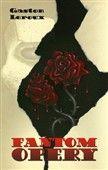 Gaston Leroux: Fantom Opery cena od 176 Kč