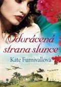 Kate Furnivallová: Odvrácená strana slunce cena od 200 Kč