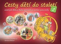 Kateřina Schwabiková: Cesty dětí do staletí 2 cena od 193 Kč