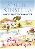 Sophie Kinsella: S kým dnes budeš spát? cena od 176 Kč