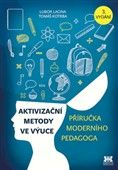 Lubor Lacina, Tomáš Kotrba: Aktivizační metody ve výuce cena od 175 Kč