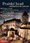 Luděk Sládek: Pražský hrad nádvořími do zahrad cena od 171 Kč