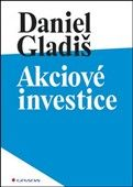 Daniel Gladiš: Akciové investice
