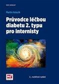 Martin Haluzík: Průvodce léčbou diabetu 2. typu pro internisty cena od 216 Kč
