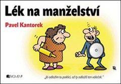 Pavel Kantorek: Lék na manželství cena od 60 Kč