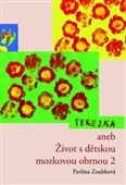 Pavlína Zoubková: Terezka aneb Život s dětskou mozkovou obrnou 2 cena od 75 Kč