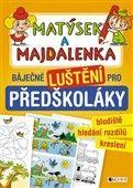 FRAGMENT Matýsek a Majdalenka báječné luštění pro předškoláky cena od 53 Kč