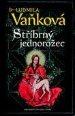 Ludmila Vaňková: Stříbrný jednorožec cena od 226 Kč