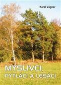 Karel Vágner: Myslivci, pytláci a lesáci cena od 155 Kč