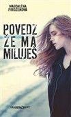 Magdaléna Pirožeková: Povedz že ma miluješ cena od 172 Kč