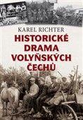 Karel Richter: Historické drama volyňských Čechů cena od 191 Kč