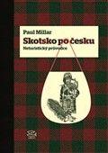Paul Millar: Skotsko po česku cena od 226 Kč