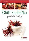 Jan Pavlas: Chilli kuchařka pro labužníky cena od 186 Kč