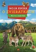 Ján Kurilla: Moja kniha o zvieratkách cena od 212 Kč
