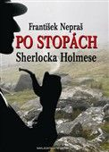 František Nepraš: Po stopách Sherlocka Holmese cena od 227 Kč
