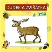 Radek Adamec: Dudek a zvířátka z lesa cena od 46 Kč