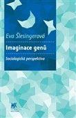 Eva Šlesingerová: Imaginace genů cena od 255 Kč
