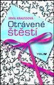 Irma Kraussová: Otrávené štěstí cena od 119 Kč