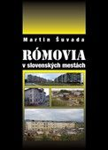 Martin Šuvada: Rómovia v slovenských mestách cena od 229 Kč