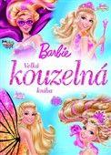 Barbie - Velká kouzelná kniha cena od 271 Kč