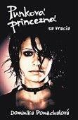 Dominika Ponechalová: Punková princezná sa vracia cena od 134 Kč