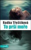 Radka Třeštíková: To prší moře cena od 185 Kč