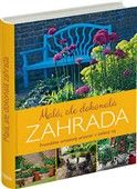 Kolektiv, Herr Esther: Malá, ale dokonalá zahrada - Proměňte omezený prostor v zelený ráj cena od 840 Kč