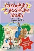Carola von Kesselová: Čarodějky z jezdecké školy Tajná láska cena od 121 Kč