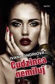 Ivana Ondriová: Cudzinca nemiluj cena od 97 Kč