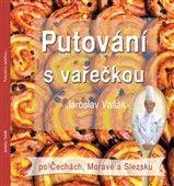 Jaroslav Vašák: Putování s vařečkou po Čechách, Moravě a Slezsku cena od 123 Kč
