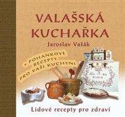 Jaroslav Vašák: Valašská kuchařka cena od 185 Kč