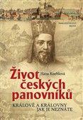 Hana Kneblová: Život českých panovníků cena od 161 Kč