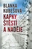 Blanka Kubešová: Kapky štěstí a naděje cena od 96 Kč