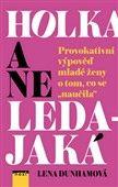 Lena Dunham: Holka a ne ledajaká cena od 0 Kč