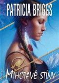Patricia Briggs: Mihotavé stíny cena od 199 Kč